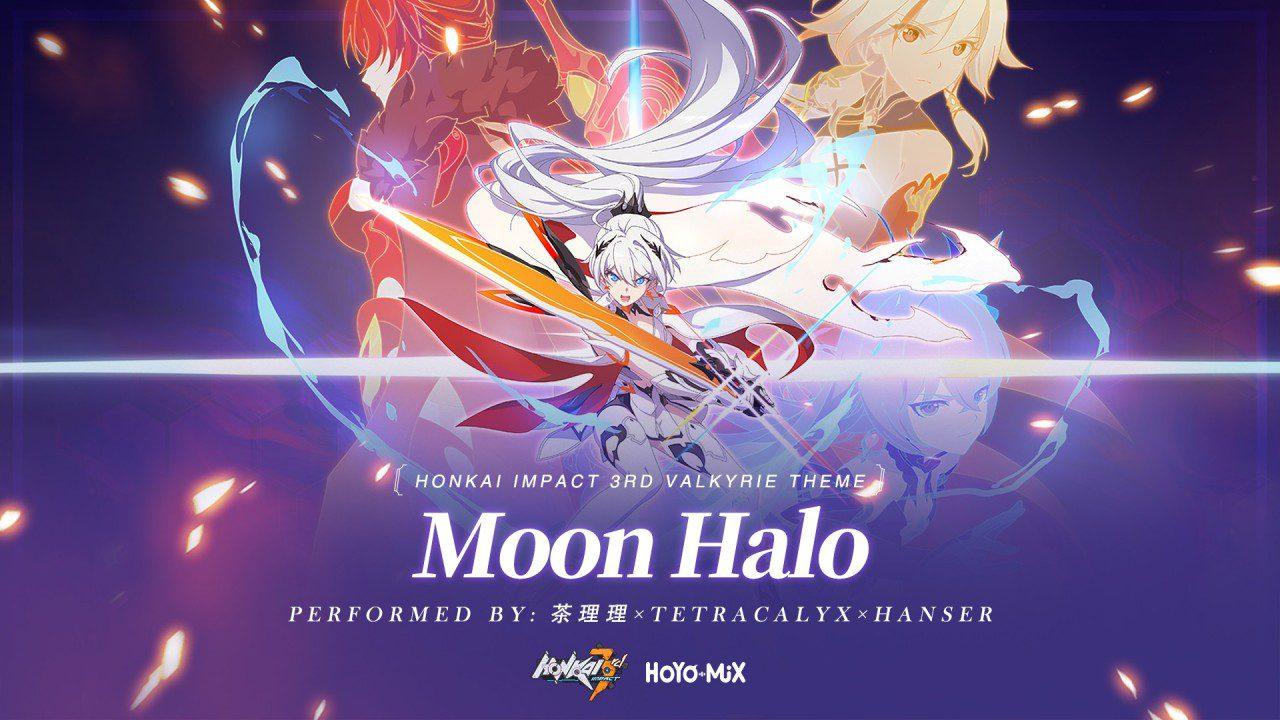 Honkai Impact 3rd: Moon Halo Lyrics (HOYO-MIX feat. 茶理理, TetraCalyx, Hanser)