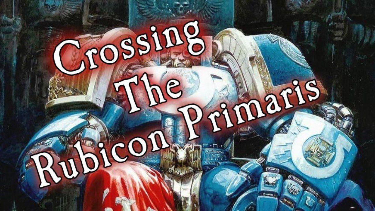 Rubicon Primaris: Quá trình các Firstborn 'tái sinh' thành Primaris Space Marine
